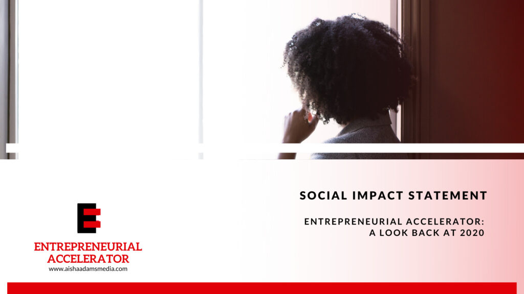The Entrepreneurial Accelerator: A Look Back at 2020 Impact Statement