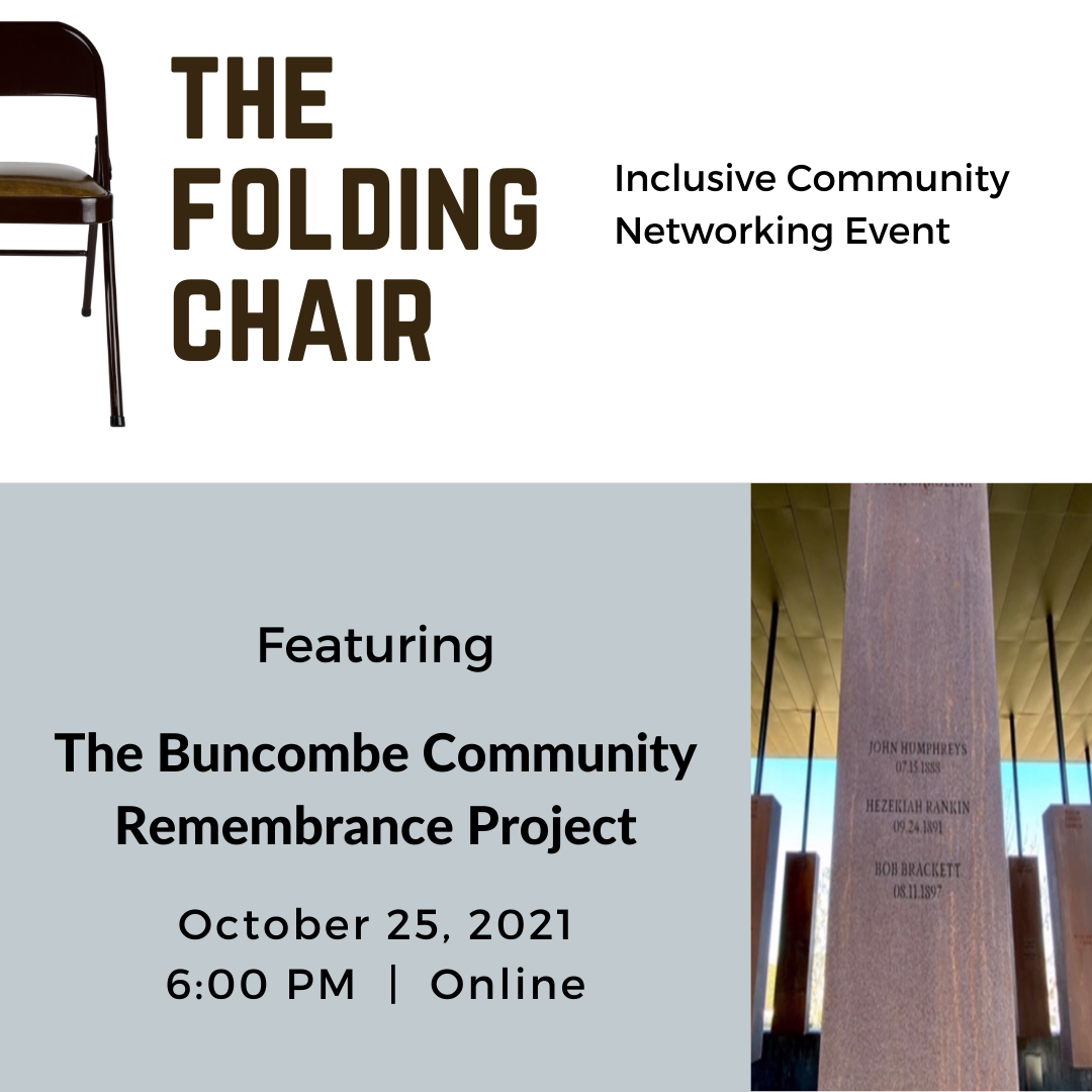 The Folding Chair: Featuring The Buncombe Community Remembrance Project. October 25, 2021 at 6:00 PM Online. Register Now. Link opens in new tab.